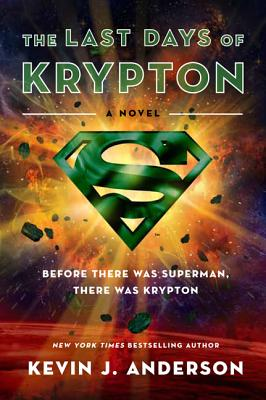 The Last Days of Krypton - Anderson, Kevin J