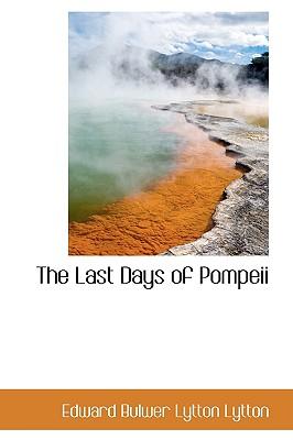 The Last Days of Pompeii - Bulwer Lytton Lytton, Edward