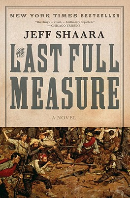 The Last Full Measure: A Novel of the Civil War - Shaara, Jeff