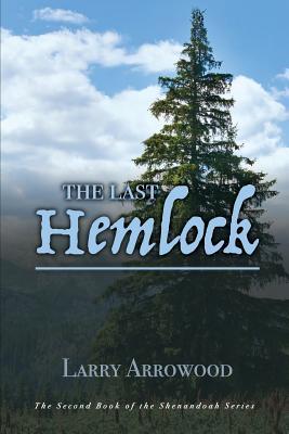 The Last Hemlock - Arrowood, Larry M