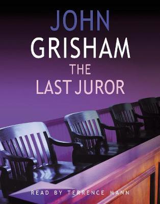 The Last Juror - Grisham, John, and Mann, Terrence (Read by)