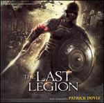 The Last Legion [Original Motion Picture Soundtrack] - Patrick Doyle