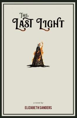 The Last Light - Sanders, Elizabeth