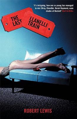 The Last Llanelli Train - Lewis, Robert