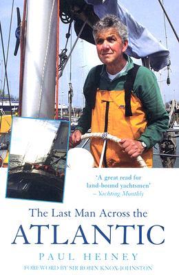 The Last Man Across the Atlantic - Heiney, Paul