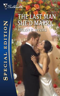 The Last Man She'd Marry - Myers, Helen R