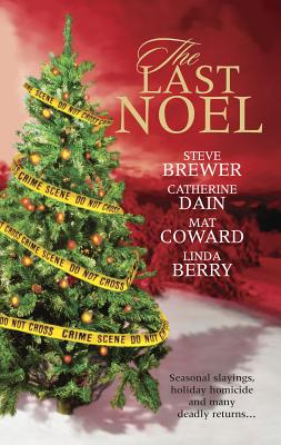 The Last Noel - Brewer, Steve, and Dain, Catherine, and Coward, Mat