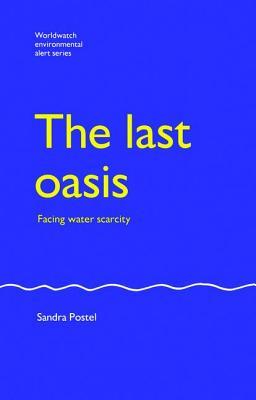 The Last Oasis: Facing Water Scarcity - Postel, Sandra