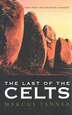 The Last of the Celts - Tanner, Marcus, Mr.