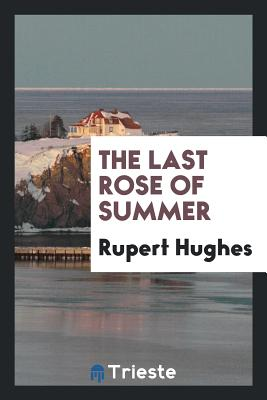 The Last Rose of Summer - Hughes, Rupert