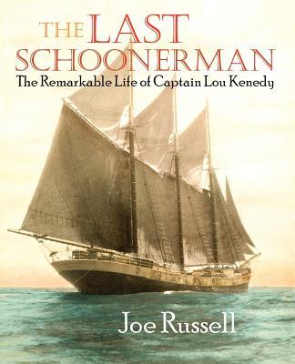 The Last Schoonerman - Russell, Joe