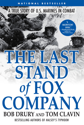 The Last Stand of Fox Company: A True Story of U.S. Marines in Combat - Drury, Bob, and Clavin, Tom