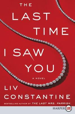 The Last Time I Saw You [Large Print] - Constantine, Liv