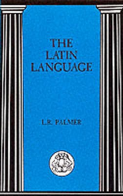The Latin Language - Palmer, Leonard R.