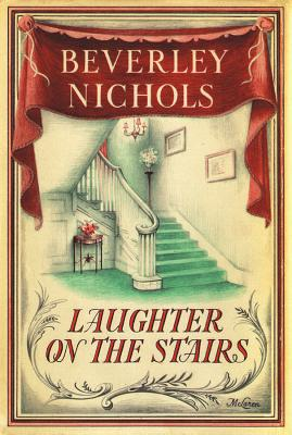 The Laughter on the Stairs - Nichols, Beverley, and Dicks, Roy C (Foreword by)