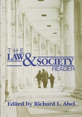 The Law and Society Reader - Morrow, John, and Abel, Richard L (Editor)