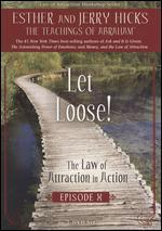 The Law of Attraction in Action: Episode 10 - Let Loose!