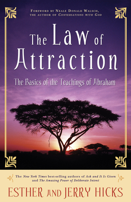 The Law of Attraction: The Basics of the Teachings of Abraham - Hicks, Esther