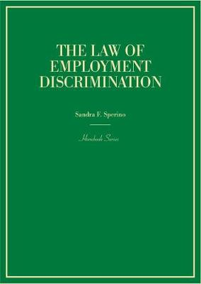 The Law of Employment Discrimination - Sperino, Sandra F.