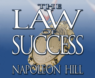 The Law of Success: From the Master Mind to the Golden Rule ( in Sixteen Lessons) - Hill, Napoleon, and Gardner, Grover, Professor (Narrator)
