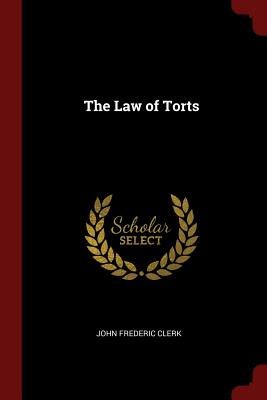 The Law of Torts - Clerk, John Frederic
