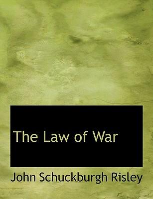 The Law of War - Risley, John Schuckburgh