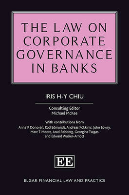 The Law on Corporate Governance in Banks - Chiu, Iris Hse-Yu, and McKee, Michael, and Donovan, Anna P.
