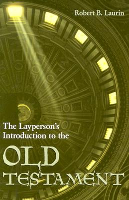 The Layperson's Introduction to the Old Testament - Laurin, Robert B
