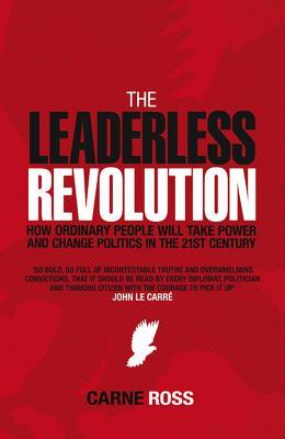 The Leaderless Revolution - Ross, Carne