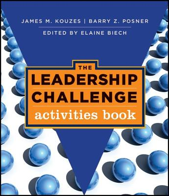 The Leadership Challenge Activities Book - Kouzes, James M, and Posner, Barry Z, Ph.D., and Biech, Elaine