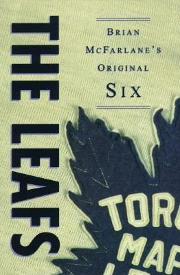 The Leafs - McFarlane, Brian