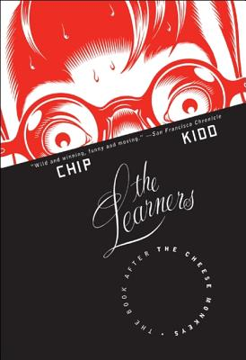The Learners: The Book After the Cheese Monkeys - Kidd, Chip
