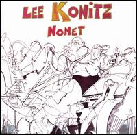 The Lee Konitz Nonet - Lee Konitz