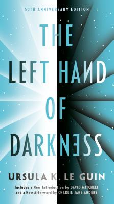 The Left Hand of Darkness - Le Guin, Ursula K, and Mitchell, David (Foreword by), and Anders, Charlie Jane (Afterword by)
