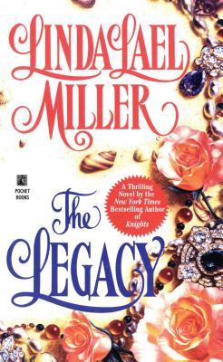 The Legacy - Miller, Linda Lael, and Marrow, Linda (Editor)