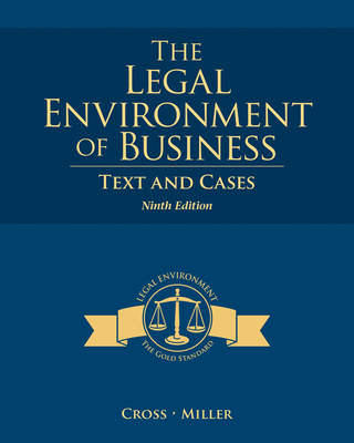 The Legal Environment of Business: Text and Cases - Miller, Roger LeRoy, and Cross, Frank L., Jr.
