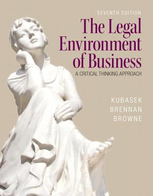 The Legal Environment of Business - Kubasek, Nancy K., and Brennan, Bartley A., and Browne, M. Neil