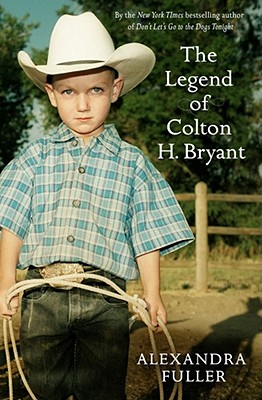 The Legend of Colton H Bryant - Fuller, Alexandra