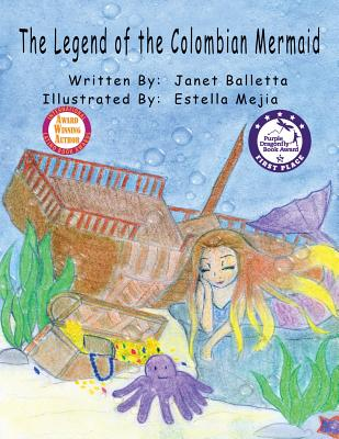 The Legend of the Colombian Mermaid - Balletta, Janet