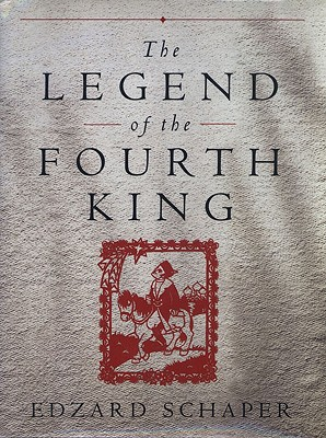 The Legend of the Fourth King - Schaper, Edzard
