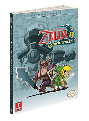 The Legend of Zelda: Spirit Tracks: Prima Official Game Guide - Nintendo of America Inc, and Stratton, Stephen, and Knight, David