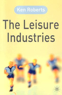 The Leisure Industries - Roberts, Ken