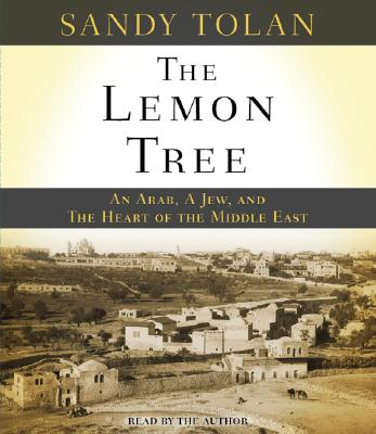 The Lemon Tree: An Arab, a Jew, and the Heart of the Middle East - Tolan, Sandy (Read by)