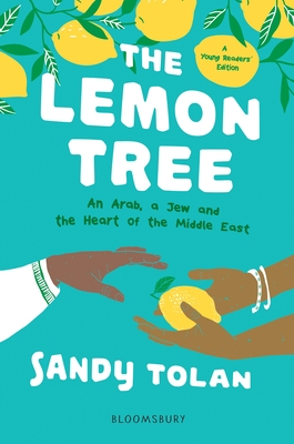 The Lemon Tree (Young Readers' Edition): An Arab, a Jew, and the Heart of the Middle East - Tolan, Sandy