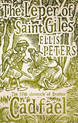 The Leper of Saint Giles: The Fifth Chronicle of Brother Cadfael - Peters, Ellis