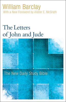 The Letters of John and Jude - Barclay, William, and McGrath, Allister (Foreword by)