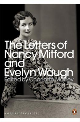 The Letters of Nancy Mitford and Evelyn Waugh - Waugh, Evelyn, and Mitford, Nancy