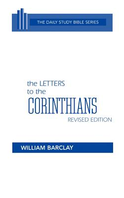 The Letters to the Corinthians - Barclay, William (Translated by), and Gibson, John C L (Editor)