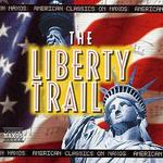 The Liberty Trail: American Classics on Naxos