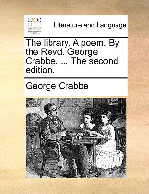 The Library. a Poem. by the Revd. George Crabbe, ... the Second Edition. - Crabbe, George